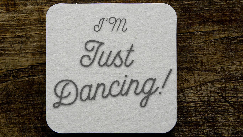 I'm Just Dancing